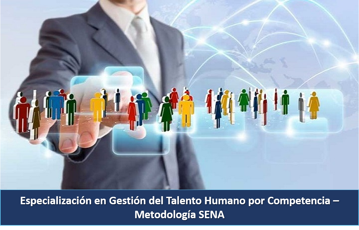 ≫Especialización en Gestión del Talento Humano por Competencia – Metodología SENA