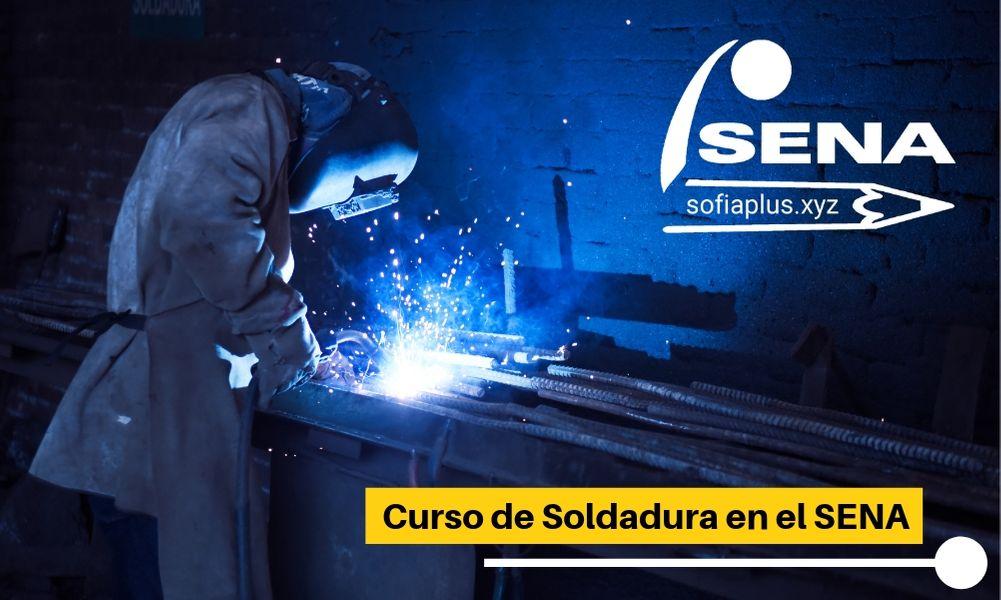 ≫ Curso de Soldadura en el SENA | Informate ya mismo…