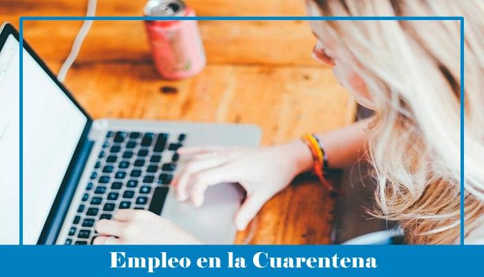 ≫ Aprende a buscar Empleo en la Cuarentena ¡Trabajo sí hay!
